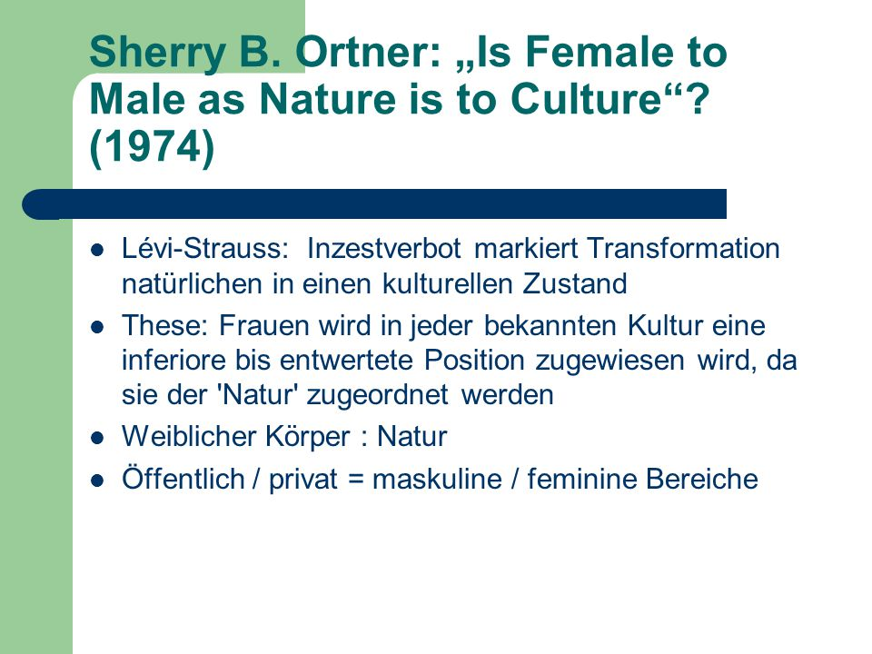 "Sherry B. Ortner: ""Is Female to Male as Nature is to Culture ."