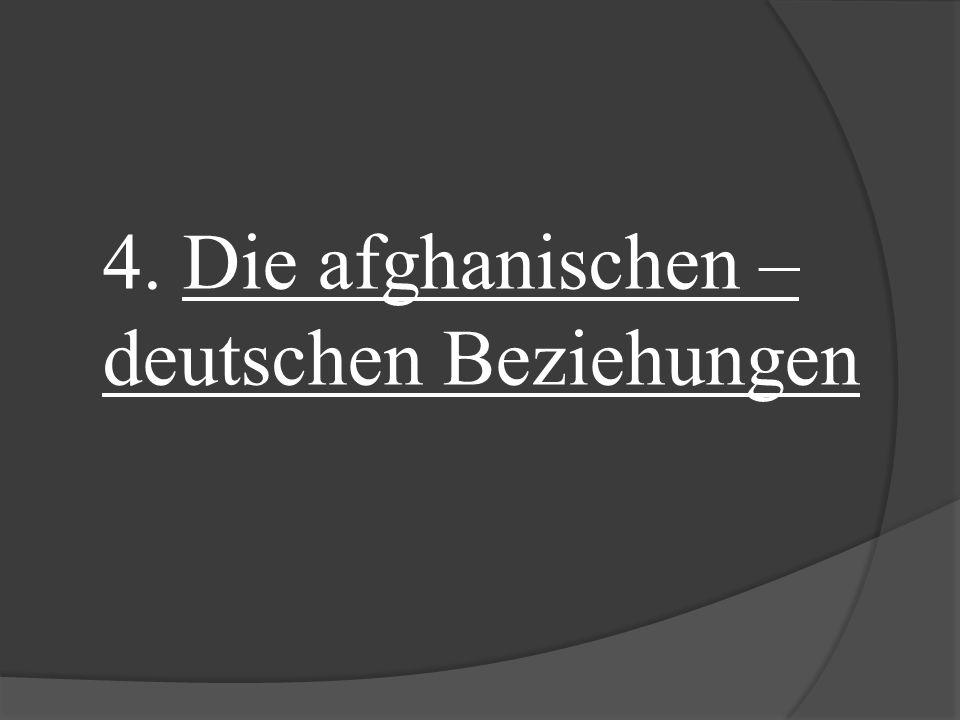 4. Die afghanischen – deutschen Beziehungen