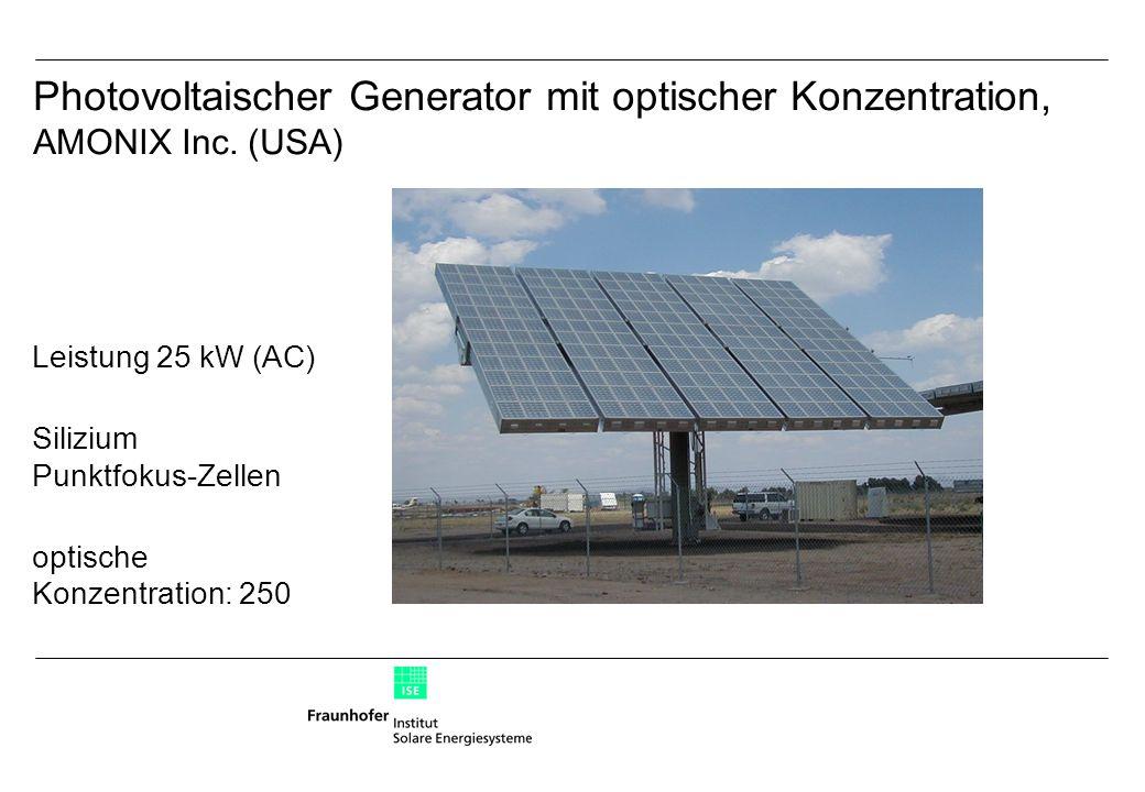 Leistung 25 kW (AC) Silizium Punktfokus-Zellen optische Konzentration: 250 Photovoltaischer Generator mit optischer Konzentration, AMONIX Inc.
