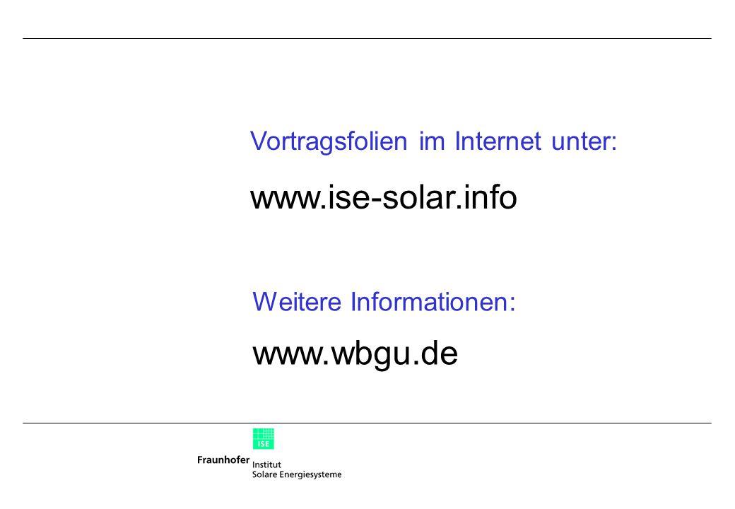 Vortragsfolien im Internet unter: www.ise-solar.info Weitere Informationen: www.wbgu.de