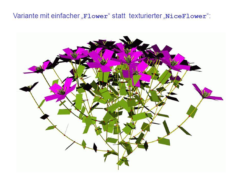 """Variante mit einfacher """" Flower statt texturierter """" NiceFlower :"""