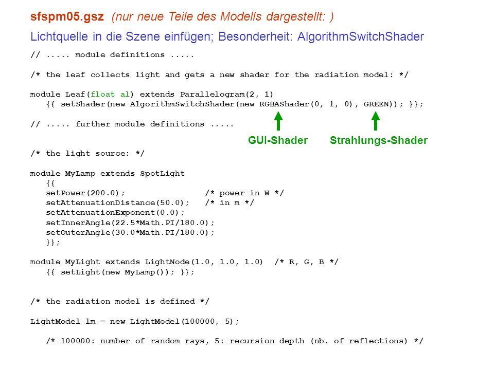 sfspm05.gsz (nur neue Teile des Modells dargestellt: ) Lichtquelle in die Szene einfügen; Besonderheit: AlgorithmSwitchShader //..... module definitio