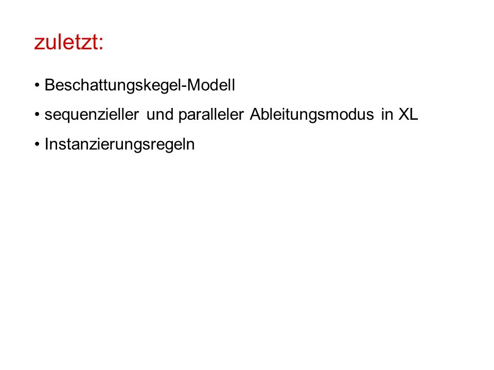 zuletzt: Beschattungskegel-Modell sequenzieller und paralleler Ableitungsmodus in XL Instanzierungsregeln