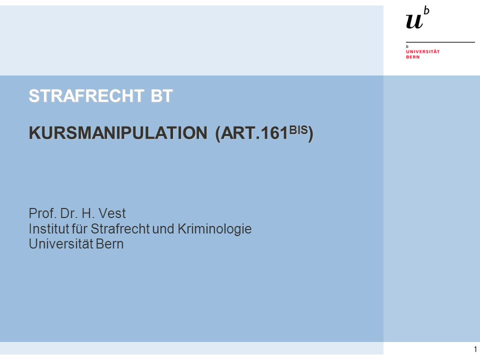 1 STRAFRECHT BT KURSMANIPULATION (ART.161 BIS ) Prof.