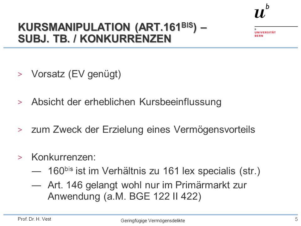 Geringfügige Vermögensdelikte 5 Prof. Dr. H. Vest KURSMANIPULATION (ART.161 BIS ) – SUBJ. TB. / KONKURRENZEN > Vorsatz (EV genügt) > Absicht der erheb