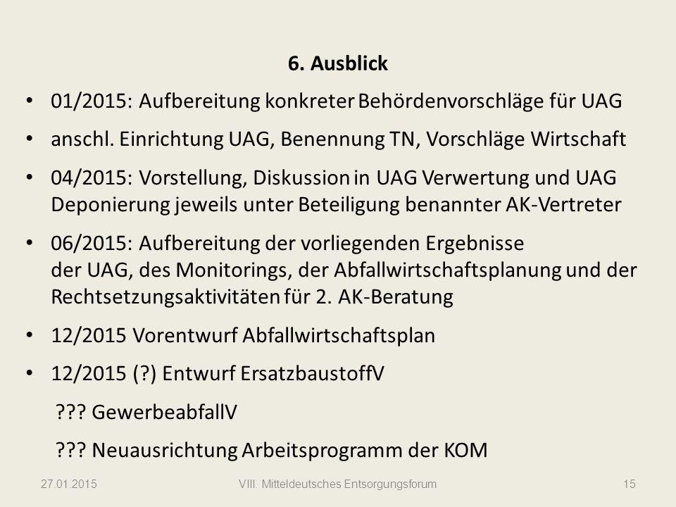 6.Ausblick 01/2015: Aufbereitung konkreter Behördenvorschläge für UAG anschl.