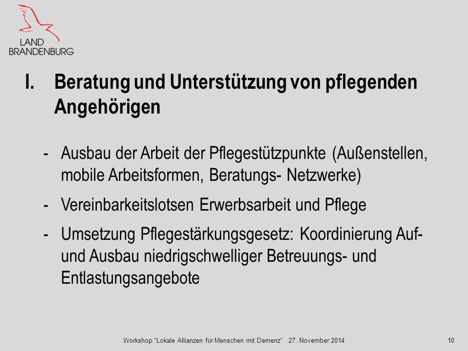 10 -Ausbau der Arbeit der Pflegestützpunkte (Außenstellen, mobile Arbeitsformen, Beratungs- Netzwerke) -Vereinbarkeitslotsen Erwerbsarbeit und Pflege