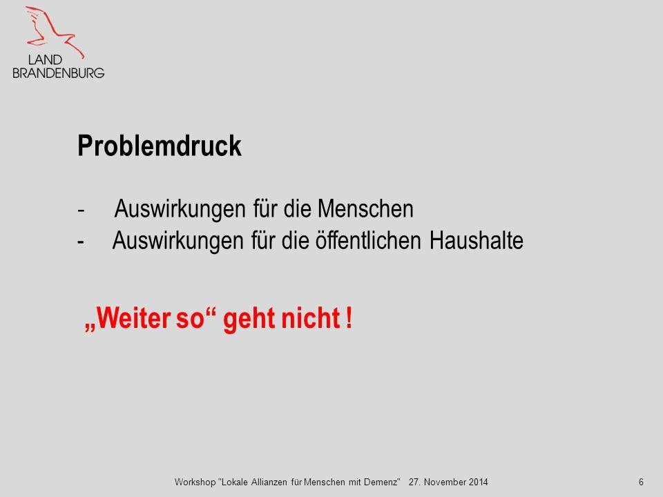 """Problemdruck - Auswirkungen für die Menschen - Auswirkungen für die öffentlichen Haushalte """"Weiter so"""" geht nicht ! Workshop"""