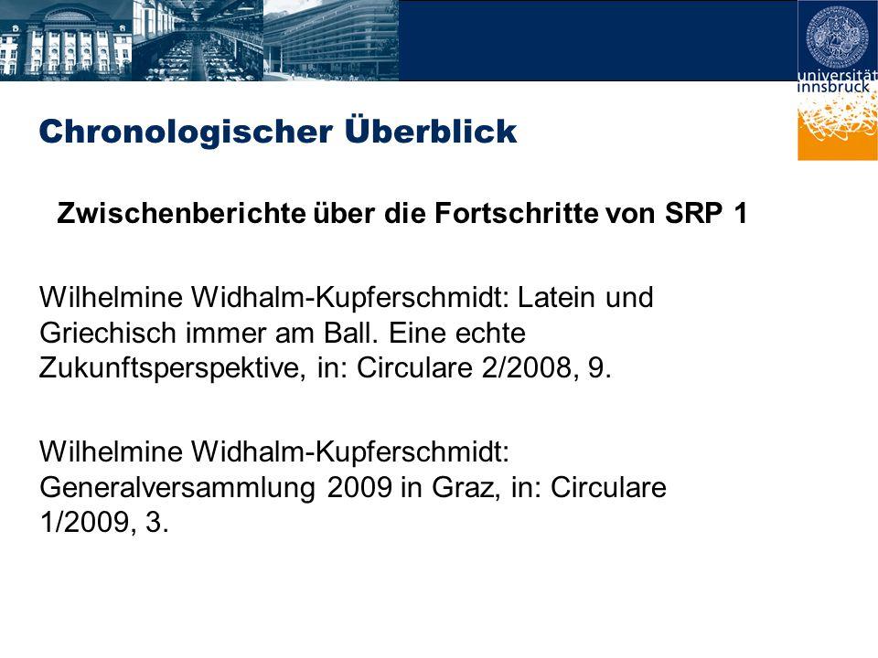 Chronologischer Überblick Zwischenberichte über die Fortschritte von SRP 1 Wilhelmine Widhalm-Kupferschmidt: Latein und Griechisch immer am Ball.