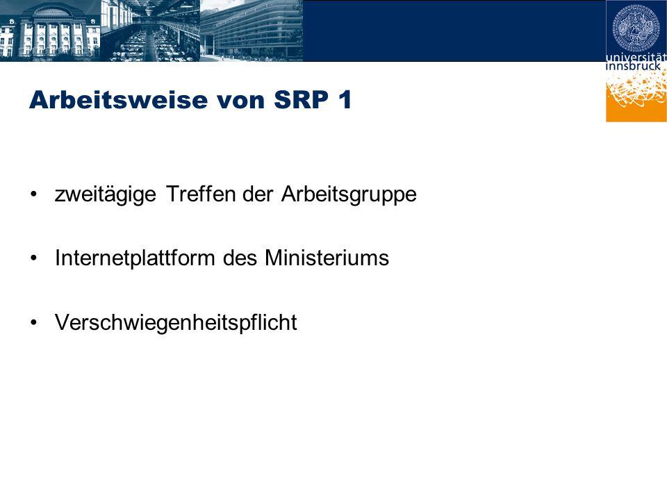 Arbeitsweise von SRP 1 zweitägige Treffen der Arbeitsgruppe Internetplattform des Ministeriums Verschwiegenheitspflicht