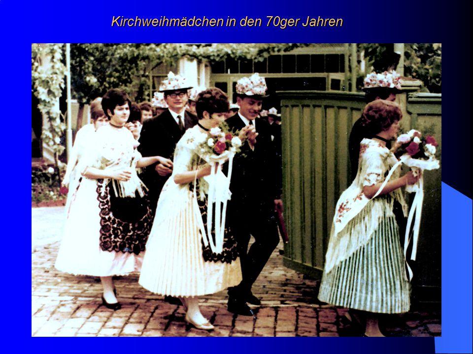 Kirchweihmädchen in den 70ger Jahren