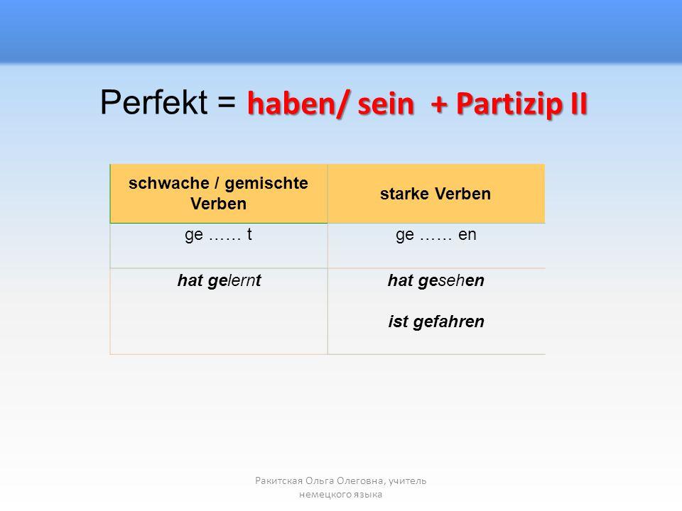 sein Спряжение глагола sein в Präsens haben Спряжение глагола haben в Präsens Ракитская Ольга Олеговна, учитель немецкого языка