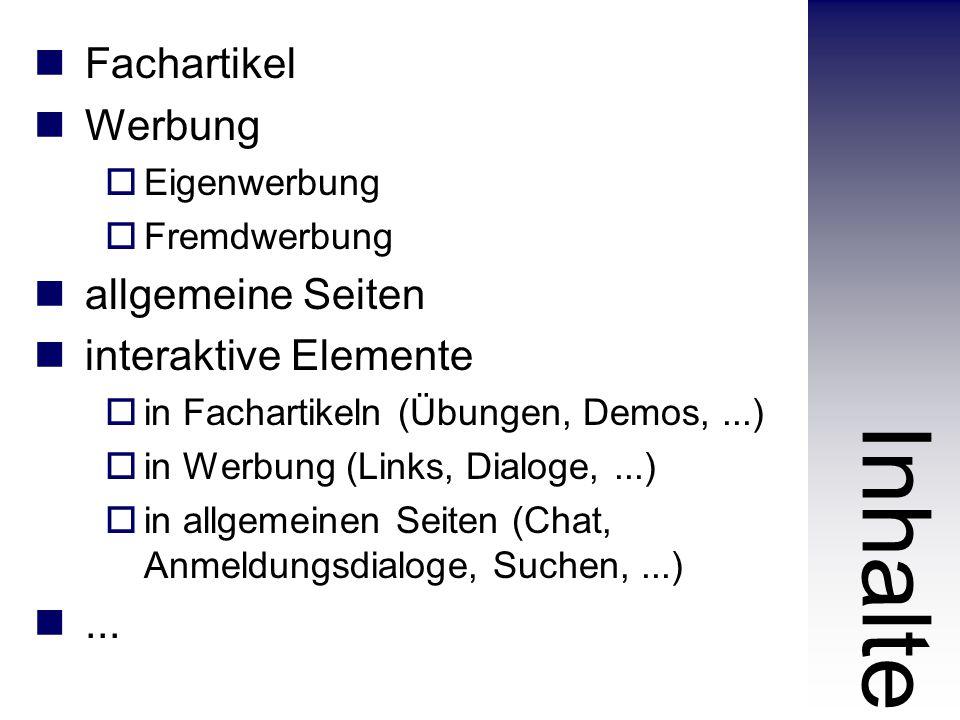 Fachartikel Werbung  Eigenwerbung  Fremdwerbung allgemeine Seiten interaktive Elemente  in Fachartikeln (Übungen, Demos,...)  in Werbung (Links, Dialoge,...)  in allgemeinen Seiten (Chat, Anmeldungsdialoge, Suchen,...)...