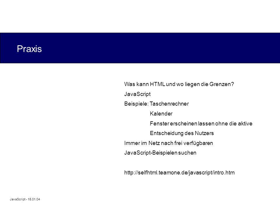 JavaScript - 15.01.04 Praxis Was kann HTML und wo liegen die Grenzen.