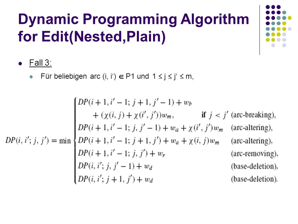 Dynamic Programming Algorithm for Edit(Nested,Plain) Fall 3: Für beliebigen arc (i, i')  P1 und 1  j  j'  m,