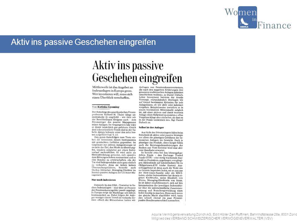 Aquila Vermögensverwaltung Zürich AG, Edit Höller Zen Ruffinen, Bahnhofstrasse 28a, 8001 Zürich Mitglied des VERBAND SCHWEIZERISCHER VERMÖGENSVERWALTER (VSV) In der Schweiz wird das ETF-Angebot immer reichhaltiger