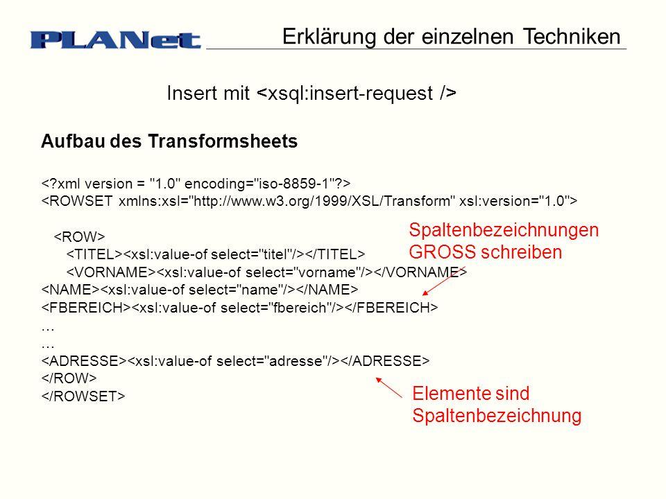 Erklärung der einzelnen Techniken Insert mit Aufbau des Transformsheets … Spaltenbezeichnungen GROSS schreiben Elemente sind Spaltenbezeichnung