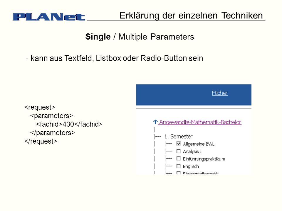 Single / Multiple Parameters - kann aus Textfeld, Listbox oder Radio-Button sein 430 Erklärung der einzelnen Techniken