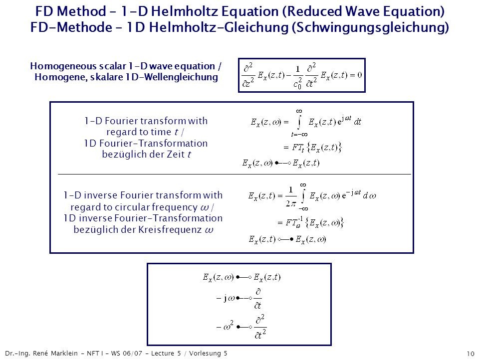 Dr.-Ing. René Marklein - NFT I - WS 06/07 - Lecture 5 / Vorlesung 5 10 FD Method – 1-D Helmholtz Equation (Reduced Wave Equation) FD-Methode – 1D Helm