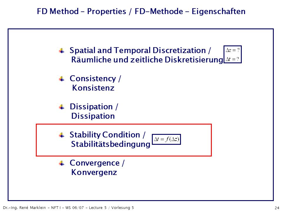 Dr.-Ing. René Marklein - NFT I - WS 06/07 - Lecture 5 / Vorlesung 5 24 FD Method – Properties / FD-Methode - Eigenschaften Spatial and Temporal Discre