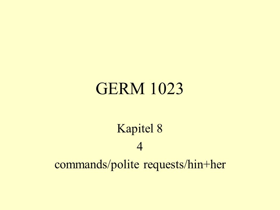 GERM 1023 Kapitel 8 4 commands/polite requests/hin+her