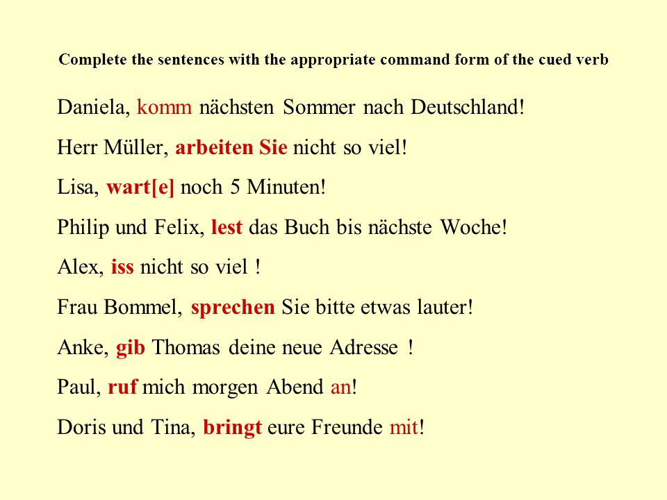 H.Change the following commands into polite requests ( würde form).
