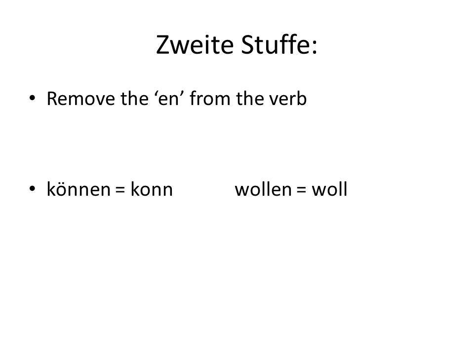Dritte Stuffe: Add a 'te' to the verb können = konnte wollen = wollte