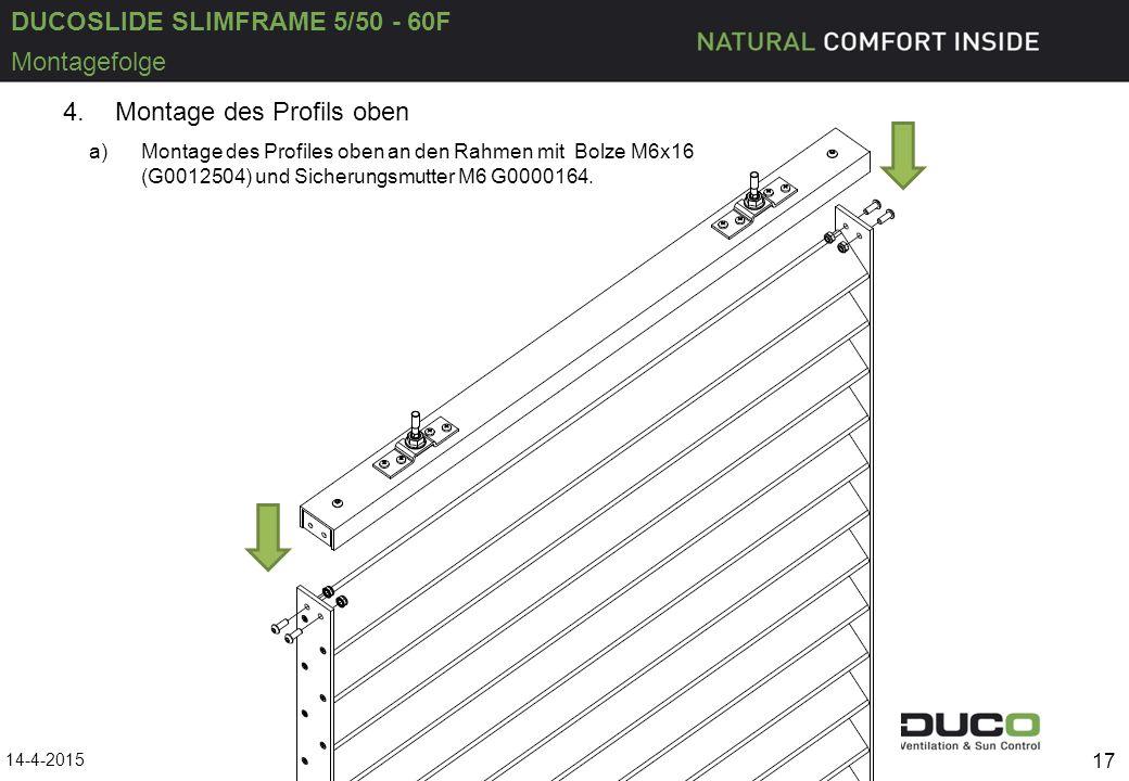 DUCOSLIDE SLIMFRAME 5/50 - 60F 14-4-2015 17 Montagefolge 4.Montage des Profils oben a)Montage des Profiles oben an den Rahmen mit Bolze M6x16 (G001250