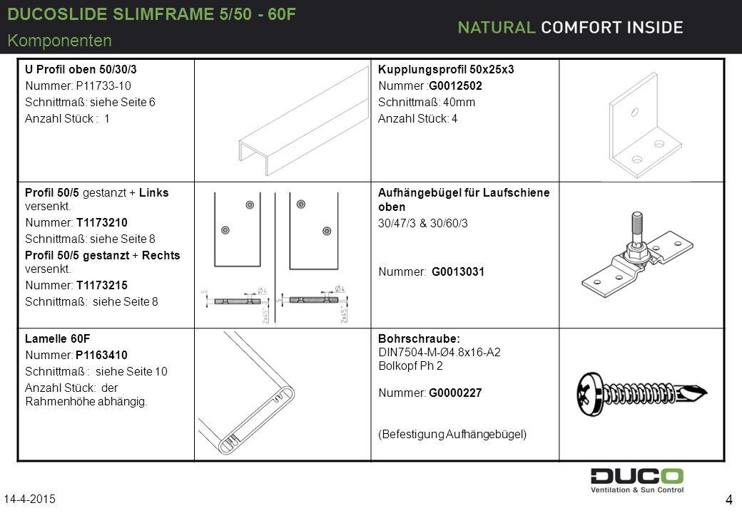 DUCOSLIDE SLIMFRAME 5/50 - 60F U Profil oben 50/30/3 Nummer: P11733-10 Schnittmaß: siehe Seite 6 Anzahl Stück : 1 Kupplungsprofil 50x25x3 Nummer :G001