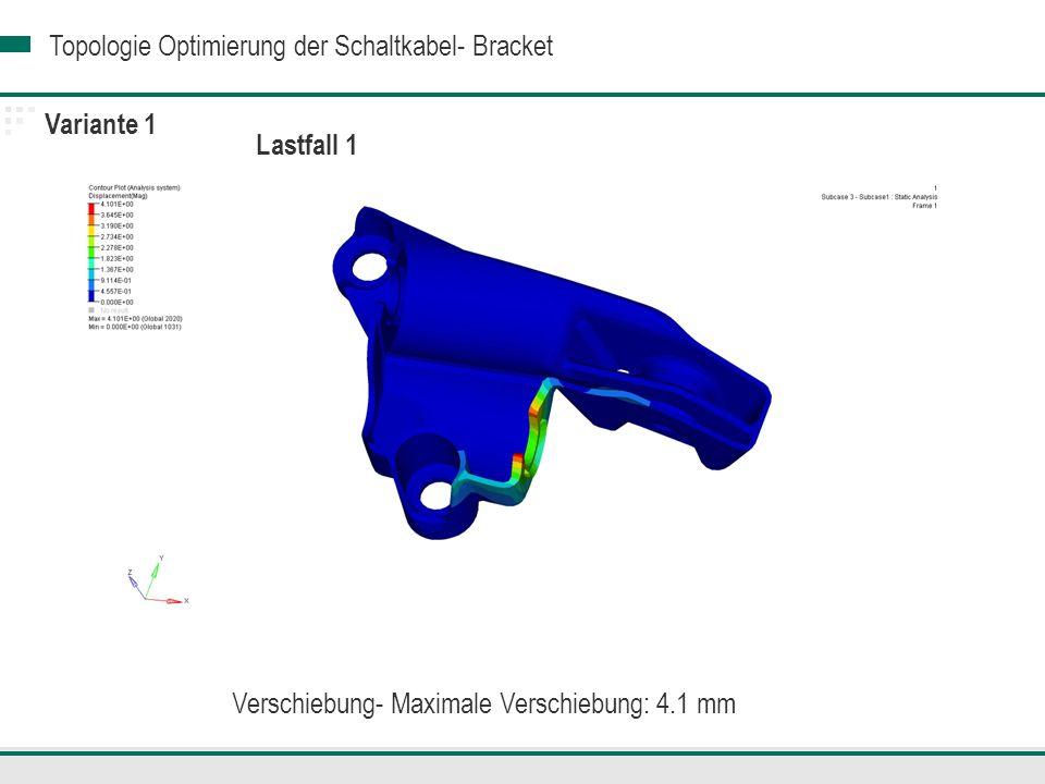 Topologie Optimierung der Schaltkabel- Bracket Variante 2 Die Variante 2 besteht ebenso der ersten Lastfall mit einer maximalen Vergleichspannung von 66.9 MPa < 70, und einer maximalen Verschiebung von: 3.06 mm Die Anforderungen an der Variante 1 wurden bei der Lastfall 2 wegen einer kritischen Stellen nicht erfühlt.