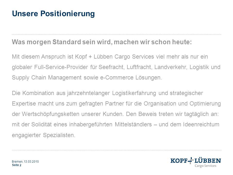 Unsere Positionierung Was morgen Standard sein wird, machen wir schon heute: Mit diesem Anspruch ist Kopf + Lübben Cargo Services viel mehr als nur ei