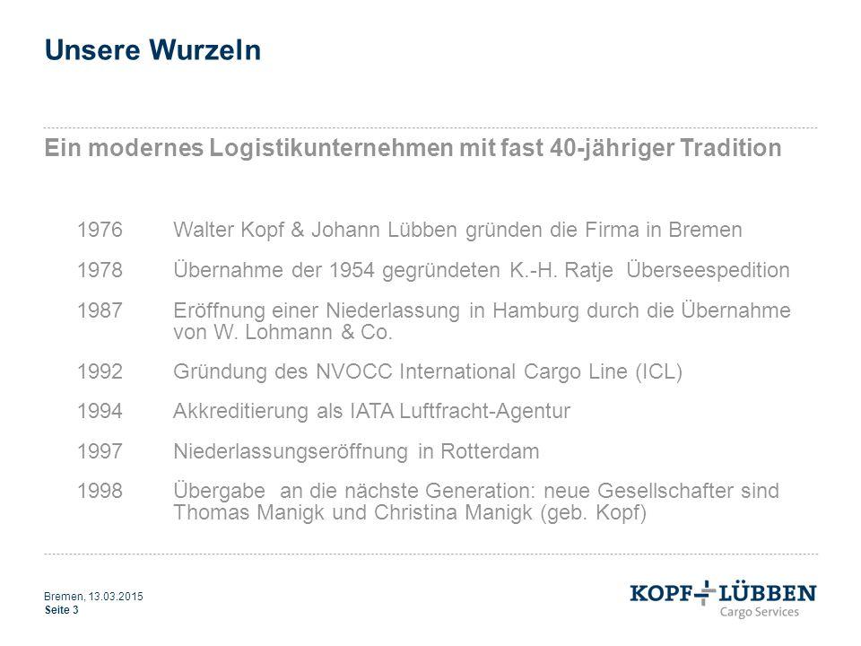 Unsere Wurzeln Ein modernes Logistikunternehmen mit fast 40-jähriger Tradition 1976Walter Kopf & Johann Lübben gründen die Firma in Bremen 1978Übernah