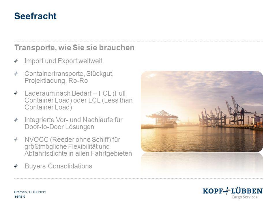 Seefracht Transporte, wie Sie sie brauchen Import und Export weltweit Containertransporte, Stückgut, Projektladung, Ro-Ro Laderaum nach Bedarf – FCL (
