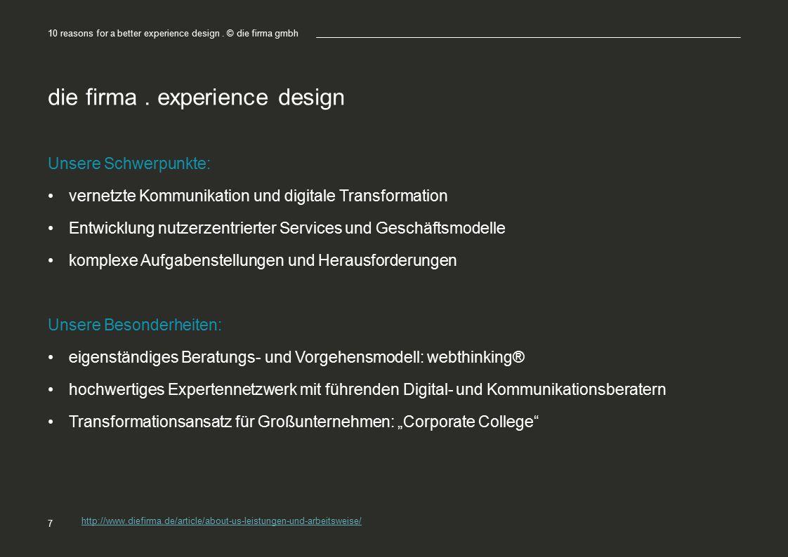 die firma. experience design Unsere Schwerpunkte: vernetzte Kommunikation und digitale Transformation Entwicklung nutzerzentrierter Services und Gesch