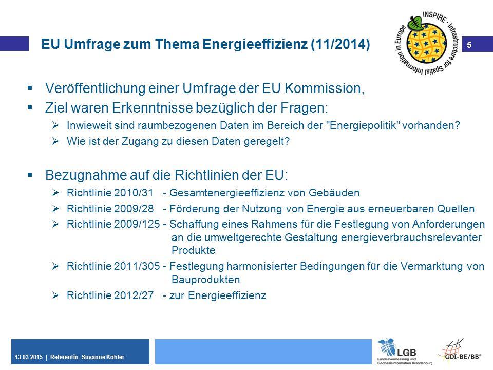 5 5 EU Umfrage zum Thema Energieeffizienz (11/2014)  Veröffentlichung einer Umfrage der EU Kommission,  Ziel waren Erkenntnisse bezüglich der Fragen