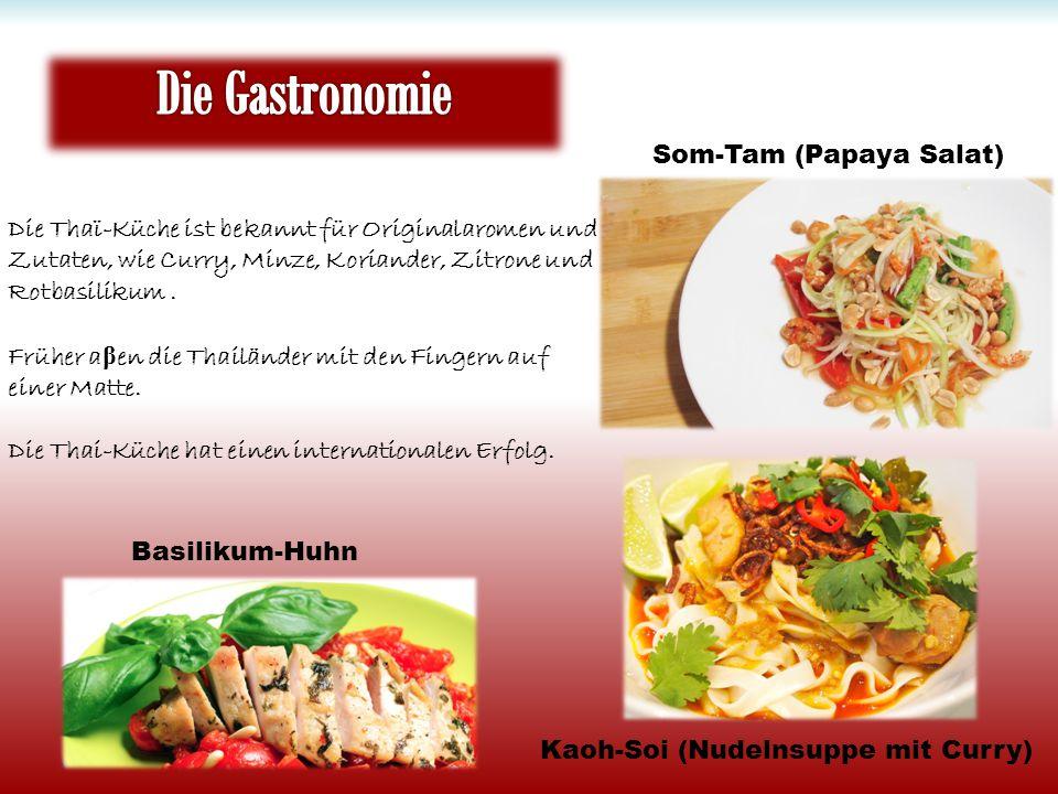 Die Thaï-Küche ist bekannt für Originalaromen und Zutaten, wie Curry, Minze, Koriander, Zitrone und Rotbasilikum. Früher a β en die Thailänder mit den