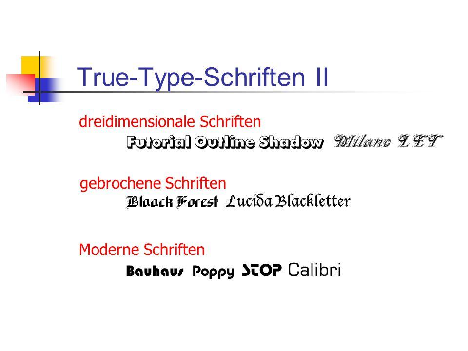 True-Type-Schriften II dreidimensionale Schriften Futorial Outline Shadow Milano LET gebrochene Schriften Blaack Forest Lucida Blackletter Moderne Sch