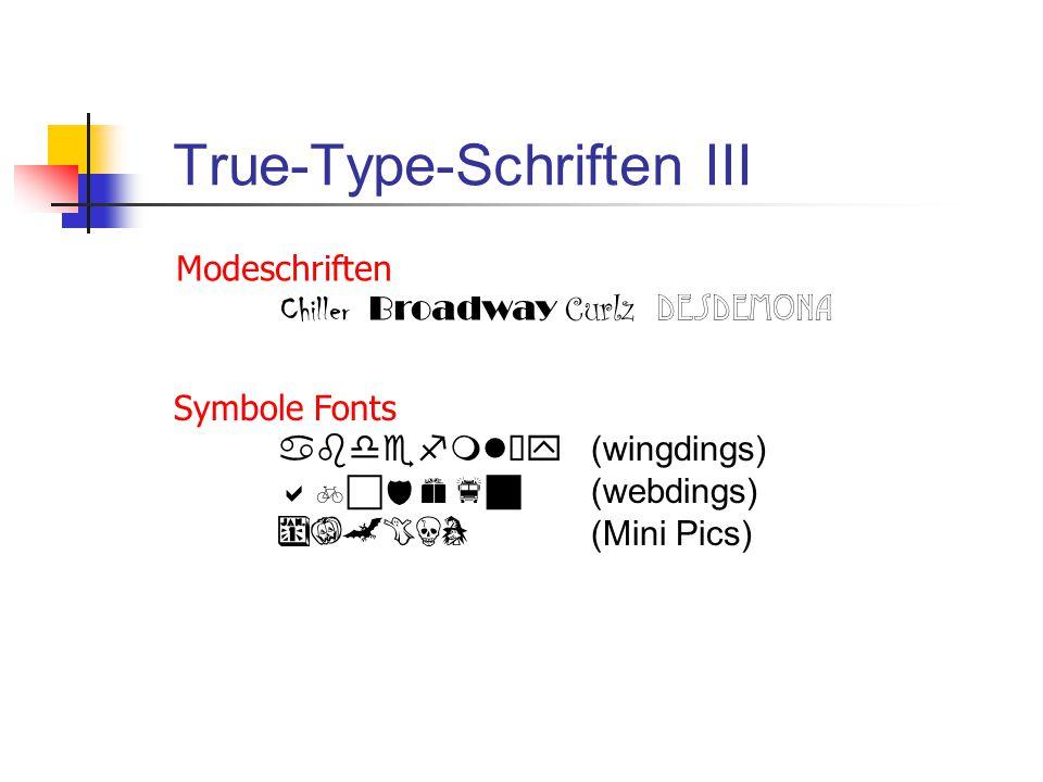True-Type-Schriften III Modeschriften Chiller Broadway Curlz Desdemona Symbole Fonts  (wingdings)  (webdings) Abcdef (Mini Pics)