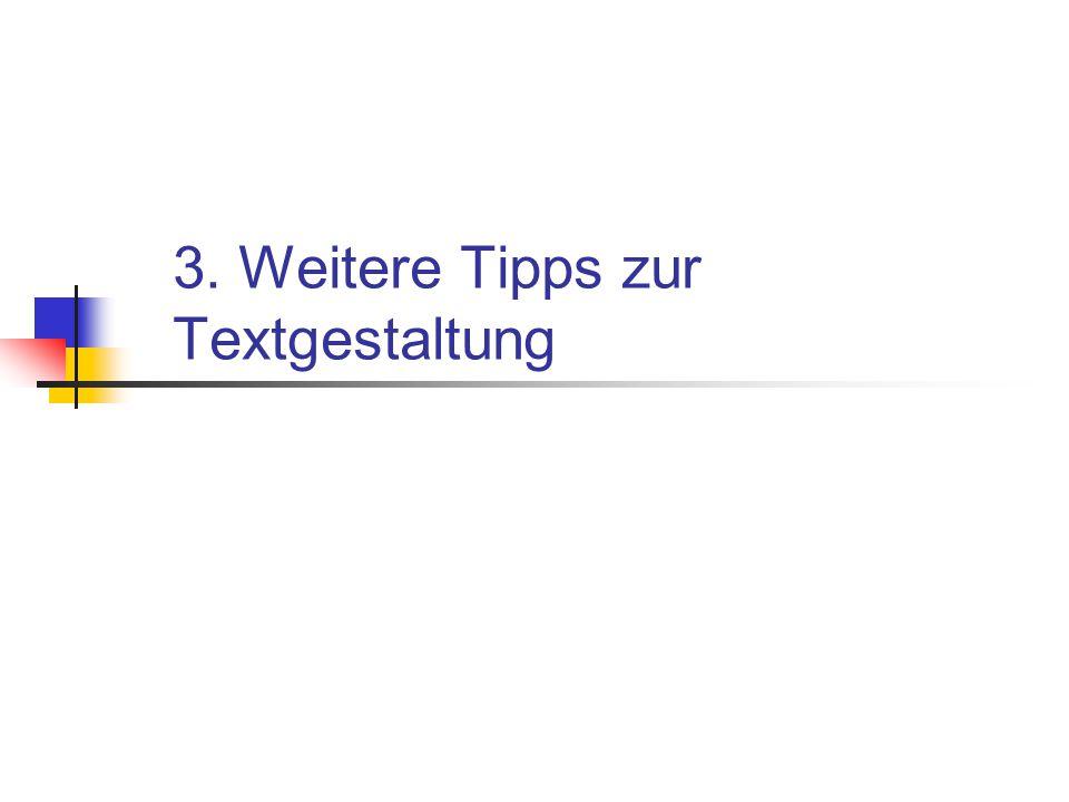 3. Weitere Tipps zur Textgestaltung