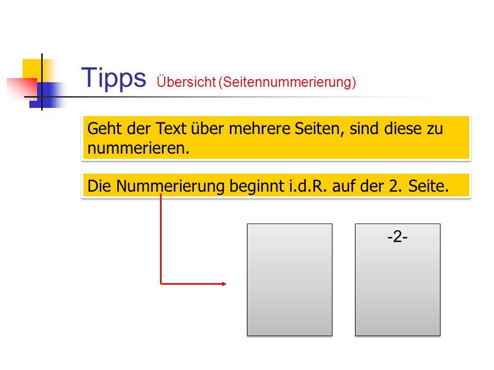 Tipps Übersicht (Seitennummerierung) Die Nummerierung beginnt i.d.R. auf der 2. Seite. Geht der Text über mehrere Seiten, sind diese zu nummerieren. -