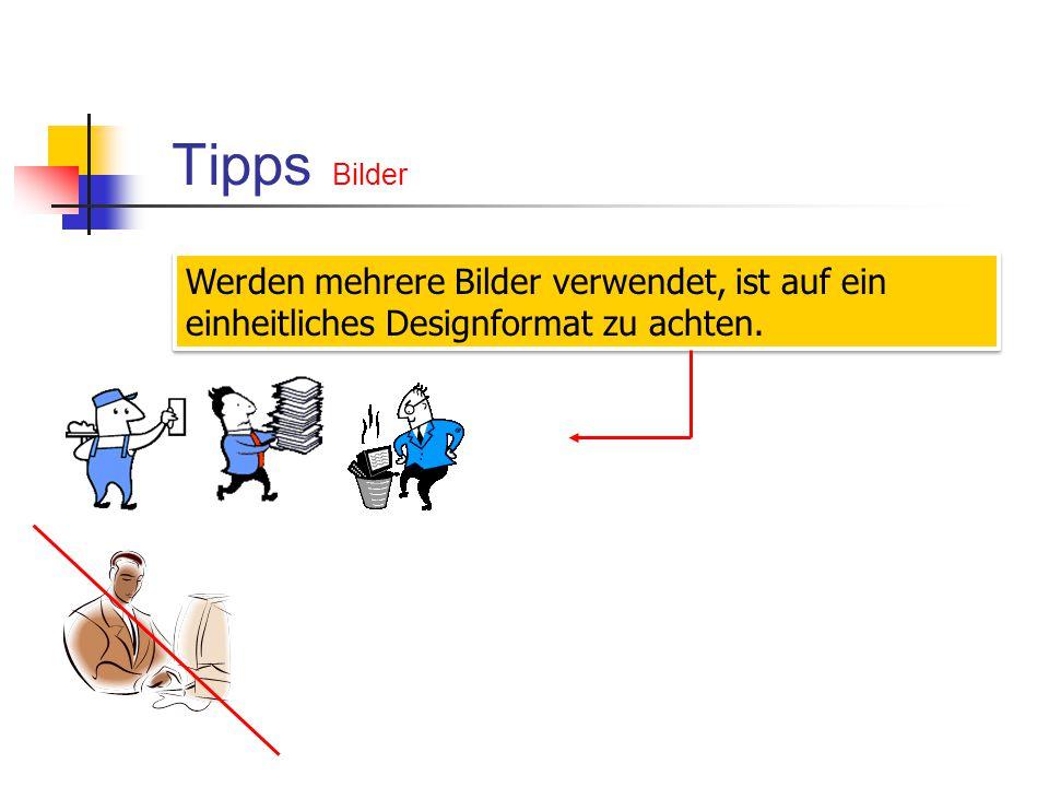 Tipps Bilder Werden mehrere Bilder verwendet, ist auf ein einheitliches Designformat zu achten.