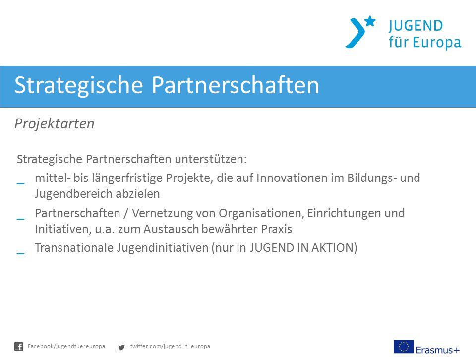 twitter.com/jugend_f_europaFacebook/jugendfuereuropa Strategische Partnerschaften Projektarten Strategische Partnerschaften unterstützen: _mittel- bis