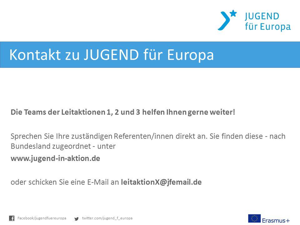 twitter.com/jugend_f_europaFacebook/jugendfuereuropa Kontakt zu JUGEND für Europa Die Teams der Leitaktionen 1, 2 und 3 helfen Ihnen gerne weiter! Spr