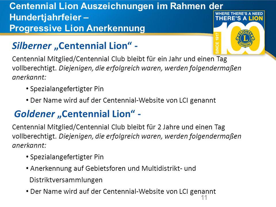 """11 Centennial Lion Auszeichnungen im Rahmen der Hundertjahrfeier – Progressive Lion Anerkennung 11 Silberner """"Centennial Lion - Centennial Mitglied/Centennial Club bleibt für ein Jahr und einen Tag vollberechtigt."""