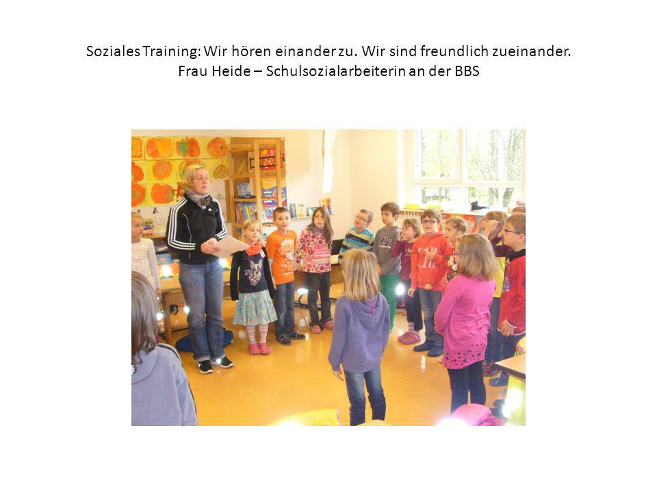Soziales Training: Wir hören einander zu. Wir sind freundlich zueinander. Frau Heide – Schulsozialarbeiterin an der BBS
