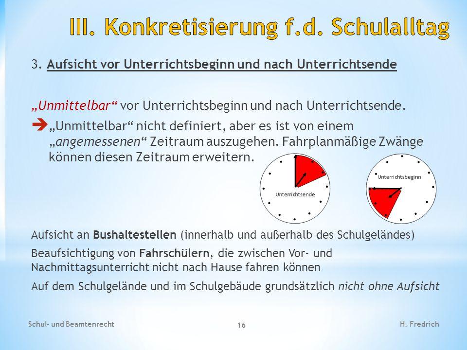"""3. Aufsicht vor Unterrichtsbeginn und nach Unterrichtsende """"Unmittelbar"""" vor Unterrichtsbeginn und nach Unterrichtsende.  """"Unmittelbar"""" nicht definie"""