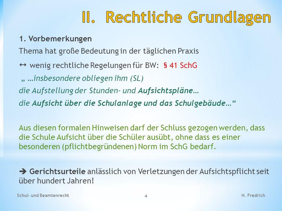 """1. Vorbemerkungen Thema hat große Bedeutung in der täglichen Praxis  wenig rechtliche Regelungen für BW: § 41 SchG """" …insbesondere obliegen ihm (SL)"""
