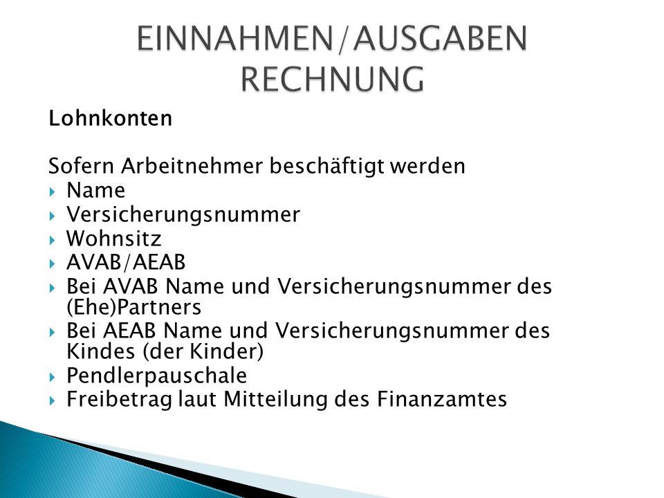 Lohnkonten Sofern Arbeitnehmer beschäftigt werden  Name  Versicherungsnummer  Wohnsitz  AVAB/AEAB  Bei AVAB Name und Versicherungsnummer des (Ehe