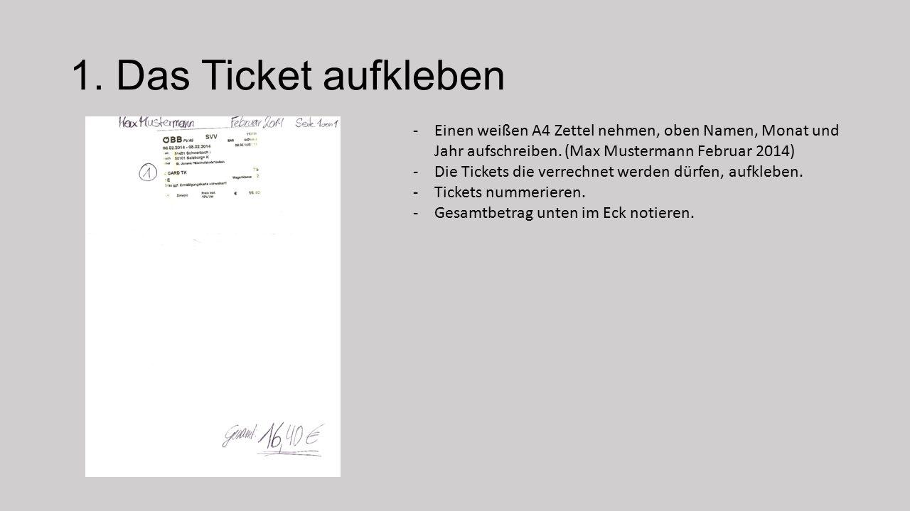 1.Das Ticket aufkleben -Einen weißen A4 Zettel nehmen, oben Namen, Monat und Jahr aufschreiben.