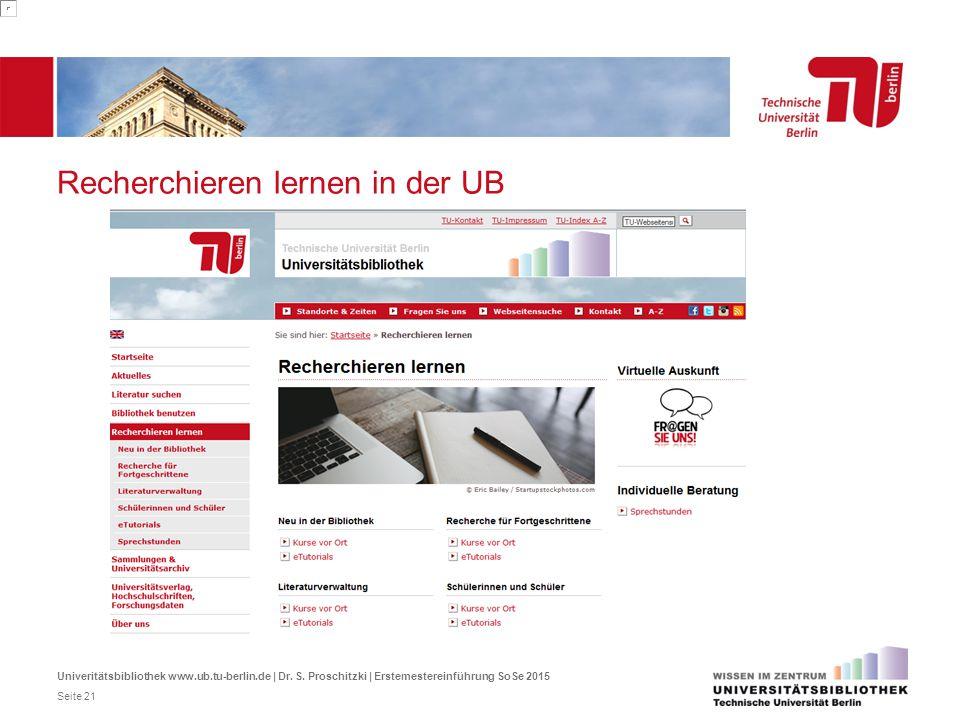Recherchieren lernen in der UB Univeritätsbibliothek www.ub.tu-berlin.de | Dr. S. Proschitzki | Erstemestereinführung SoSe 2015 Seite 21